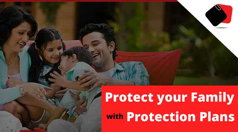 Protection Plans Protect your Family