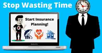 Uploaded ToStop Wasting Time And Start Insurance Planning!