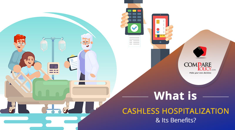 What Is Cashless Hospitalization And Its Benefits