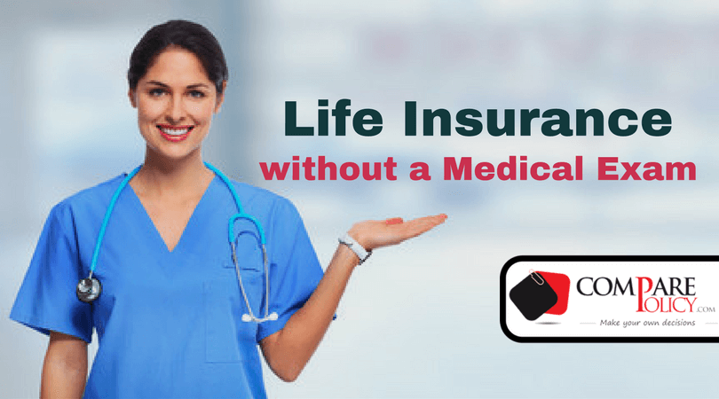 The Myth of No Medical Exam Life Insurance - ComparePolicy