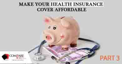 Make Your Health Insurance Cover Affordable Part-3