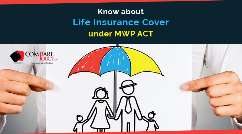 Life Insurance MWP Act