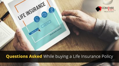 Questions Asked While buying Life Insurance Policy